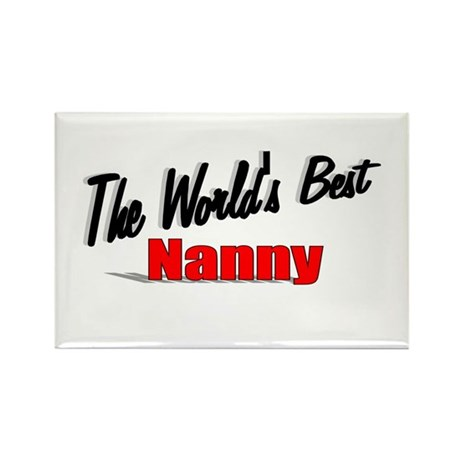 """The World's Best Nanny"" Rectangle Magnet"