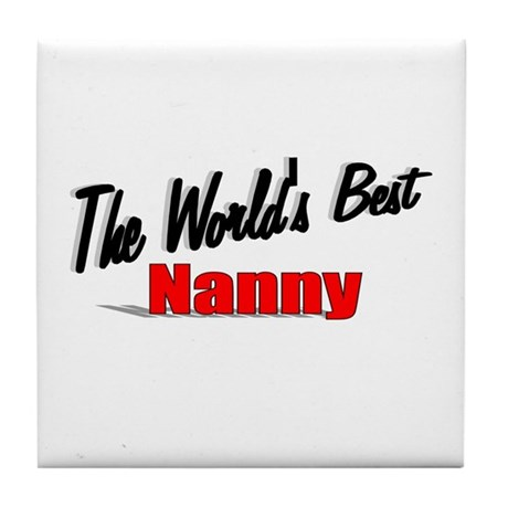 """The World's Best Nanny"" Tile Coaster"