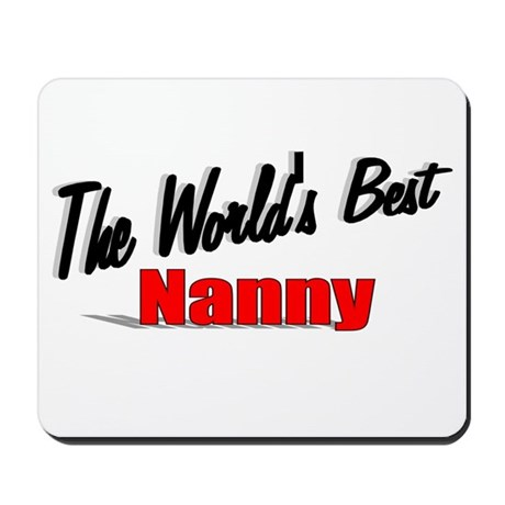 """The World's Best Nanny"" Mousepad"