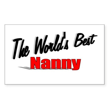 """The World's Best Nanny"" Rectangle Sticker"
