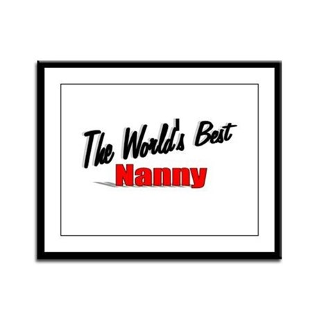 """The World's Best Nanny"" Framed Panel Print"