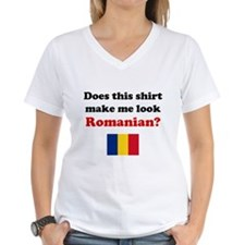 Make Me Look Romanian Shirt