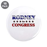 "RODNEY for congress 3.5"" Button (10 pack)"