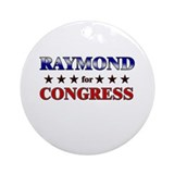RAYMOND for congress Ornament (Round)