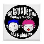 Razor and Die Show Tile Coaster