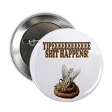 "Shit Happens 2.25"" Button (10 pack)"