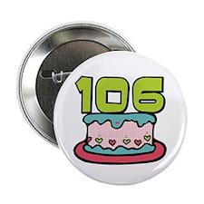 "106th Birthday Cake 2.25"" Button"