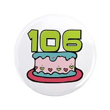 "106th Birthday Cake 3.5"" Button"