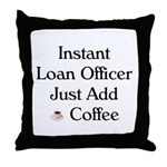 Instant Loan Officer Throw Pillow