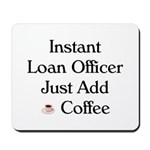 Instant Loan Officer Mousepad