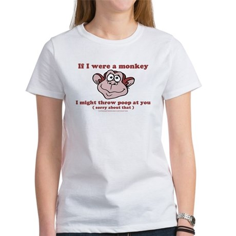 If I were a Monkey Womens T-Shirt