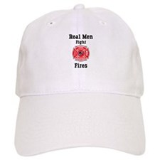 Real Men Fight Fires Baseball Cap