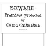 Guard Chihuahua Warning Yard Sign