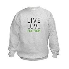 Live Love Fly Fish Sweatshirt