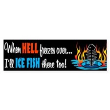 When Hell Freezes Ice Fish Bumper Bumper Sticker
