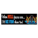 When Hell Freezes Ice Fish Bumper Car Sticker
