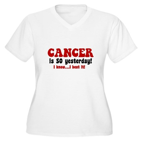 Cancer is SO Yesterday Women's Plus Size V-Neck T-