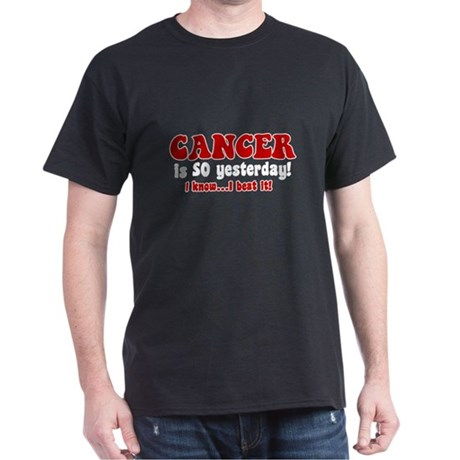 Cancer is SO Yesterday Dark T-Shirt