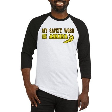 My Safety Word Is Banana Baseball Jersey