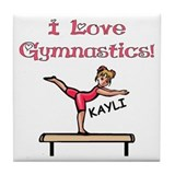 I Love Gymnastics (Kayli) Tile Coaster