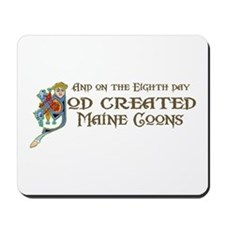 God Created Maine Coons Mousepad