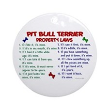 Pit Bull Terrier Property Laws 2 Ornament (Round)