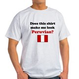 Make Me Look Peruvian T-Shirt