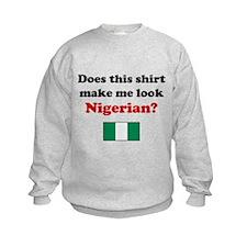 Make Me Look Nigerian Sweatshirt