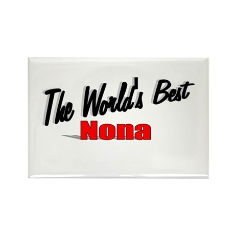 &quot;The World's Best Nona&quot; Rectangle Magnet