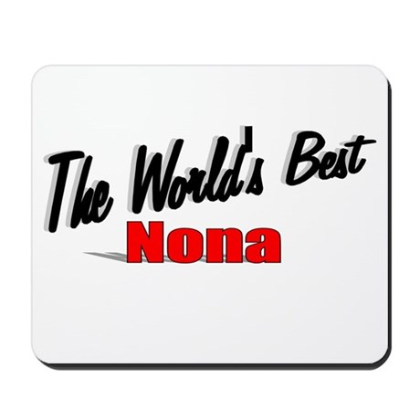 &quot;The World's Best Nona&quot; Mousepad