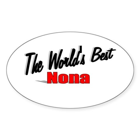 &quot;The World's Best Nona&quot; Oval Sticker