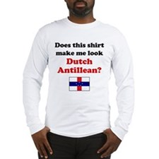 Make Me Look Dutch Antillean Long Sleeve T-Shirt