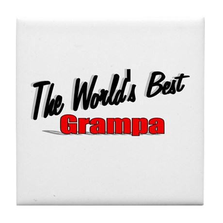 """The World's Best Grampa"" Tile Coaster"