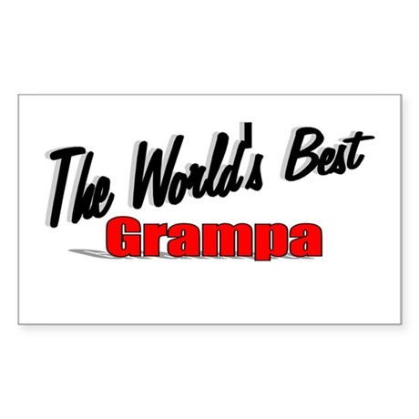 """The World's Best Grampa"" Rectangle Sticker"