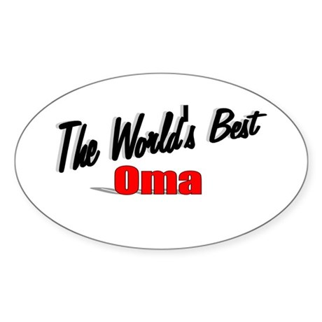 """The World's Best Oma"" Oval Sticker"