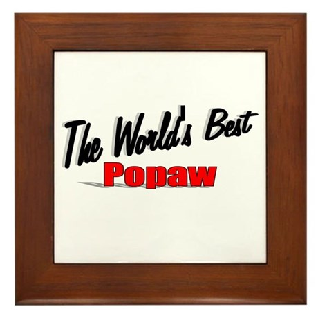 """The World's Best Popaw"" Framed Tile"