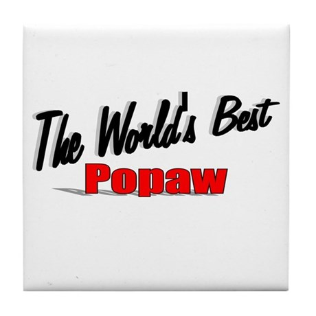 """The World's Best Popaw"" Tile Coaster"