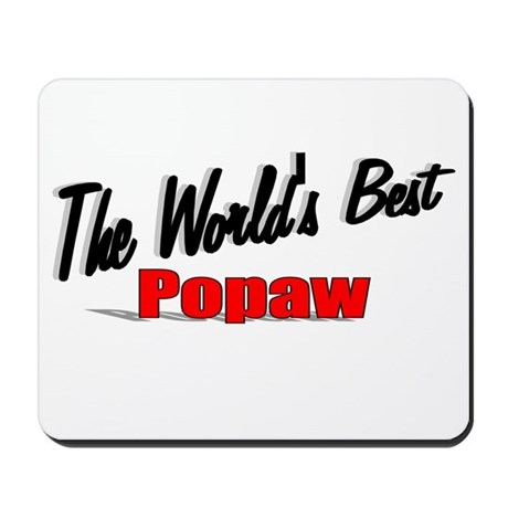"""The World's Best Popaw"" Mousepad"