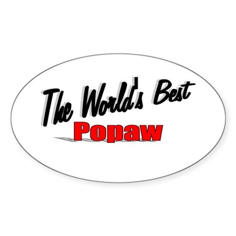 """The World's Best Popaw"" Oval Sticker"