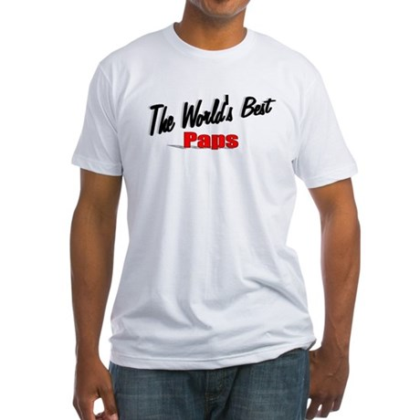"""The World's Best Paps"" Fitted T-Shirt"