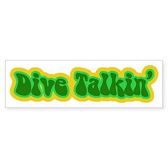 http://i1.cpcache.com/product/186987042/dive_talkin_bumper_bumper_sticker.jpg?color=White&height=240&width=240