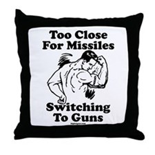 Too Close For Missiles, Switc Throw Pillow
