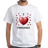 I Love Fernanda - Shirt