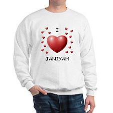 I Love Janiyah - Sweatshirt