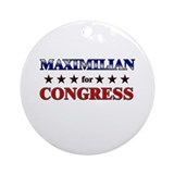 MAXIMILIAN for congress Ornament (Round)