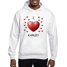 I Love Karley - Hoodie