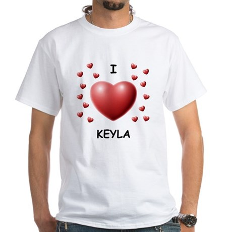 I Love Keyla - White T-Shirt