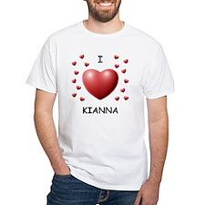 I Love Kianna - Shirt