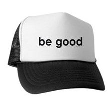 Be Good Trucker Hat