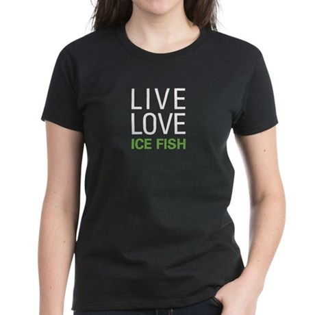 Live Love Ice Fish Women's Dark T-Shirt